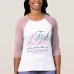 I Fish Like a Girl Fishing Gear Shirt