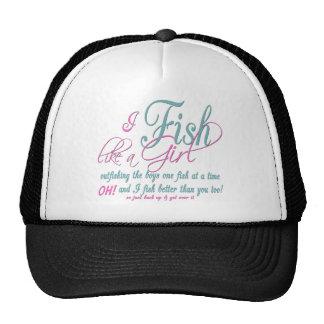 I Fish Like a Girl Fishing Gear Trucker Hat