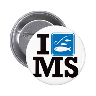 I Fish Mississippi - MS Pinback Buttons