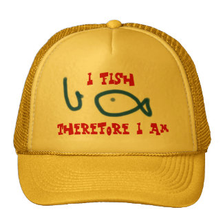 I fish therefore I am Trucker Hats