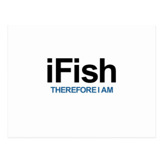 I Fish Therefore I Am Postcard