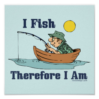 I Fish, Therefore I Am Poster
