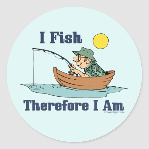 I fish therefore i am stickers zazzle for What kind of fish am i