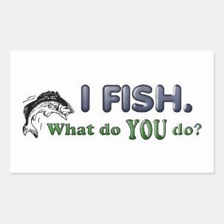I Fish. What do YOU do? Sticker
