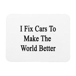 I Fix Cars To Make The World Better Rectangular Magnet