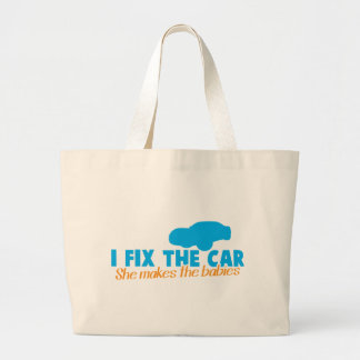 I fix the car- She makes the babies Large Tote Bag