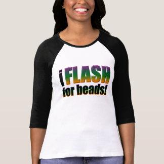 I Flash for Beads Tee Shirts