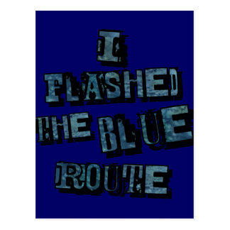I Flashed the Blue Route Postcard