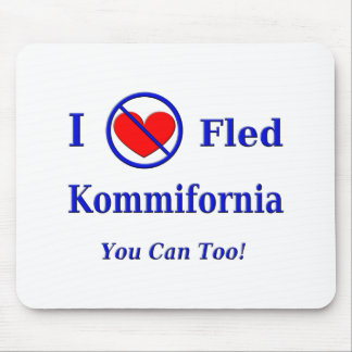 I Fled Kommiefornia - You Can Too Mouse Pads