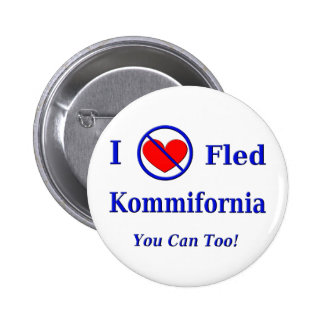 I Fled Kommiefornia - You Can Too! Pin