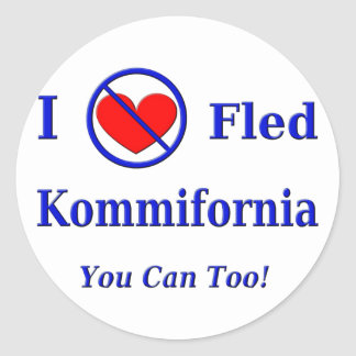 I Fled Kommiefornia - You Can Too! Round Sticker