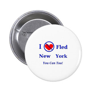 I Fled New York - You Can Too! Pins
