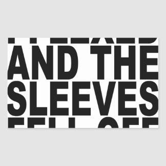 I Flexed And The Sleeves Fell Off T-Shirts L.png Rectangular Sticker