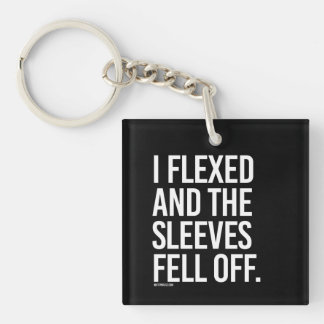 I flexed and the sleeves fell off -   Training Fit Keychain