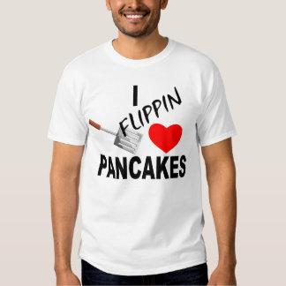 I FLIPPIN LOVE PANCAKES SHIRT