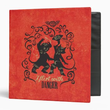 I Flirt With Danger 2 Binder by pussinboots at Zazzle