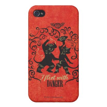 I Flirt With Danger 2 Cover For Iphone 4 by pussinboots at Zazzle