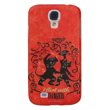 I Flirt With Danger 2 Galaxy S4 Case by pussinboots at Zazzle