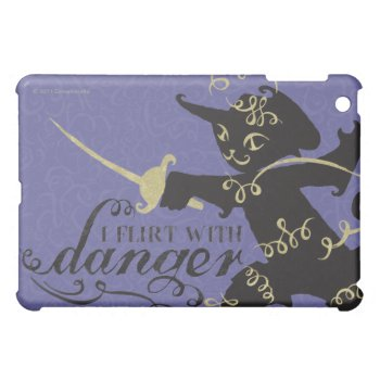 I Flirt With Danger Ipad Mini Cover by pussinboots at Zazzle