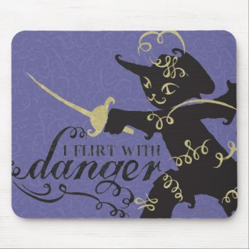 I Flirt With Danger Mouse Pad by pussinboots at Zazzle