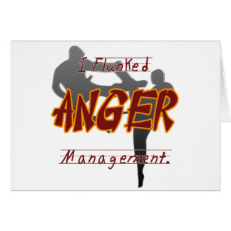 I Flunk anger management, Keep away from me it mea Card