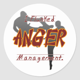 I Flunk anger management, Keep away from me it mea Classic Round Sticker