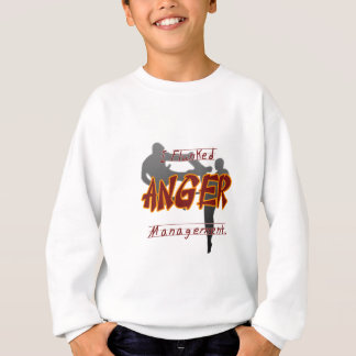 I Flunk anger management, Keep away from me it mea Sweatshirt