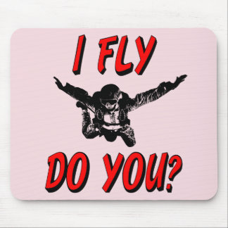 I Fly, Do You? (blk) Mouse Pad
