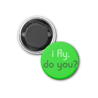 I Fly. Do You? Magnet
