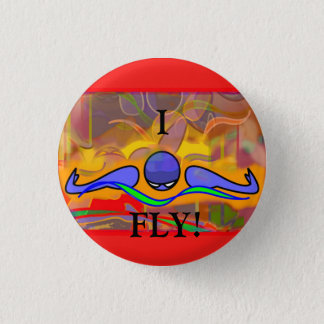 """I FLY!"" IM Morn Fly design, small button"