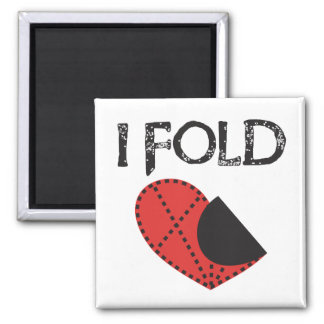 I Fold - Giving up on Love! - Funny Anti-Valentine 2 Inch Square Magnet