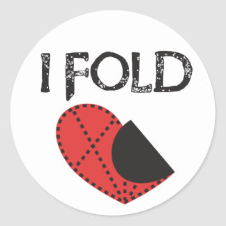I Fold - Giving up on Love! - Funny Anti Valentine Classic Round Sticker