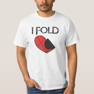 I Fold - Giving up on Love! - Funny Anti-Valentine T-Shirt