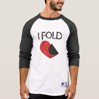 I Fold - Giving up on Love! - Funny Anti-Valentine T Shirt