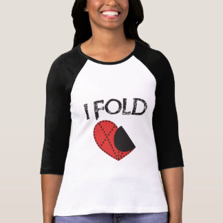 I Fold - Giving up on Love! - Funny Anti-Valentine Shirts