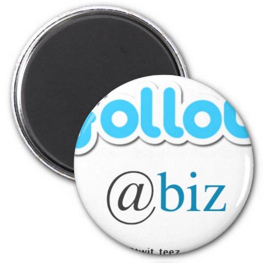 i follow @biz 2 inch round magnet