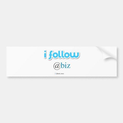i follow @biz bumper sticker