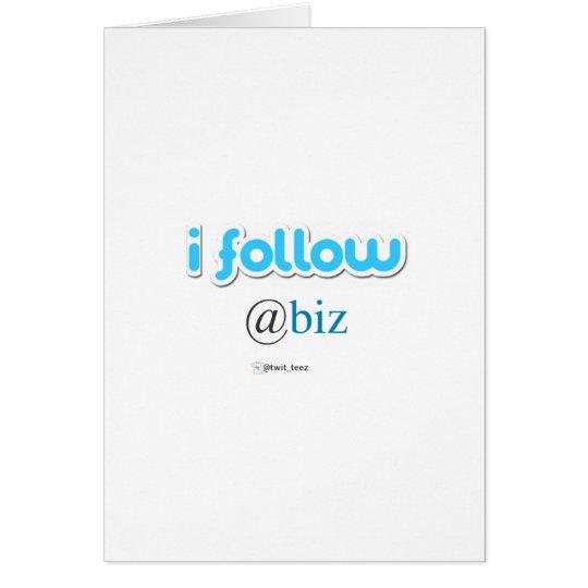 i follow @biz card