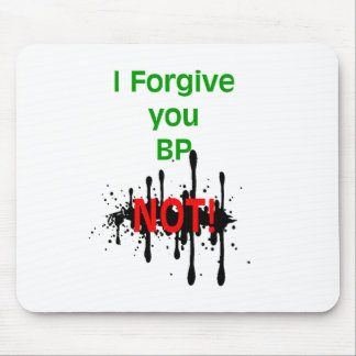 I Forgive You Not Mouse Pad