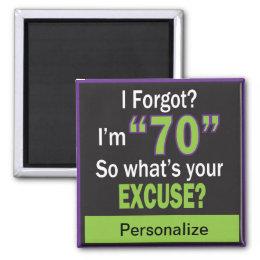I Forgot?  I'm Seventy! 70th Birthday Magnet