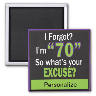I Forgot?  I'm Seventy! 70th Birthday Magnet
