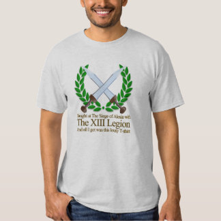 I fought at The Siege of Alesia with The XIII T-shirt