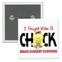 I Fought Like A Chick 1 Brain Surgery Survivor Button