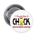 I Fought Like A Chick 1 Brain Surgery Survivor Pinback Button