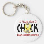 I Fought Like A Chick 1 Brain Surgery Survivor Key Chain