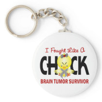 I Fought Like A Chick Brain Tumor Survivor Keychain
