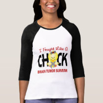 I Fought Like A Chick Brain Tumor Survivor T-Shirt