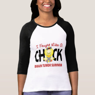 I Fought Like A Chick Brain Tumor Survivor T-shirts