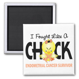 I Fought Like A Chick Endometrial Cancer Survivor Magnet