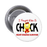 I Fought Like A Chick Heart Disease Survivor Pinback Button